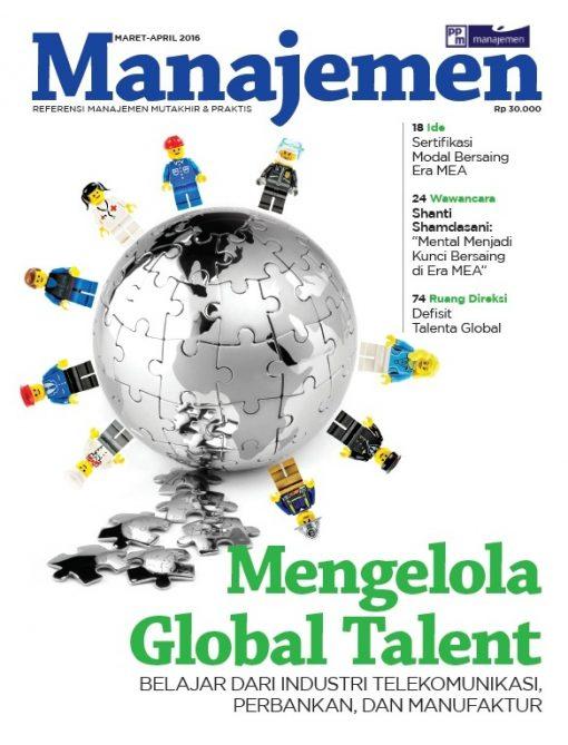 Majalah Manajemen Edisi Maret – April 2016,  MENGELOLA GLOBAL TALENTS