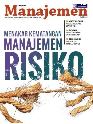 Majalah Manajemen Edisi Mei 2018, MENAKAR KEMATANGAN MANAJEMEN RISIKO