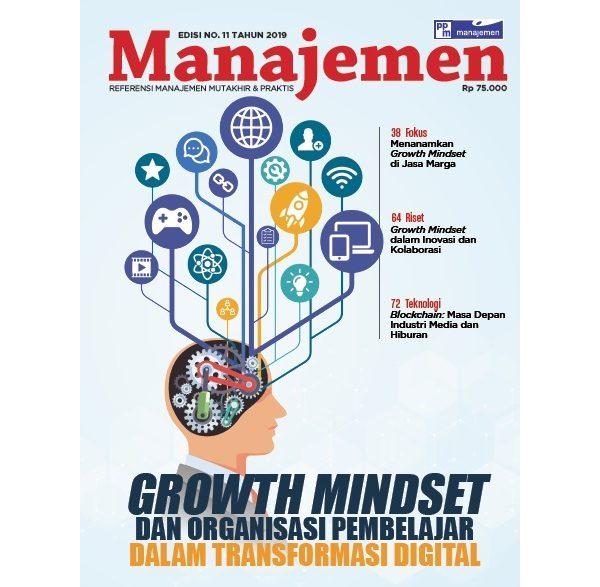 Majalah Manajemen November 2019 Growth  Mindset dan Organisasi Pembelajar Dalam Trasformasi Digital